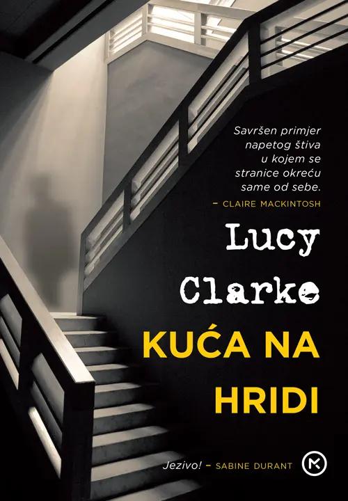 Lucy Clarke: Kuća na hridi (Mozaik knjiga, 2021.)