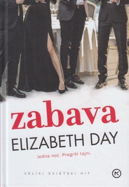 Sally Hepworth: Svekrva (Fokus komunikacije, 2020.), Elizabeth Day: Zabava  (Mozaik knjiga, 2021.)